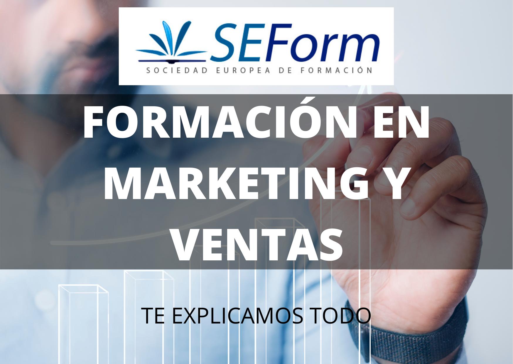 FORMACIÓN EN MARKETING Y VENTAS